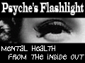 Psyche's Flashlight: Mental Health From the Inside Out